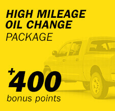 High Mileage Oil Change Package +400 bonus points