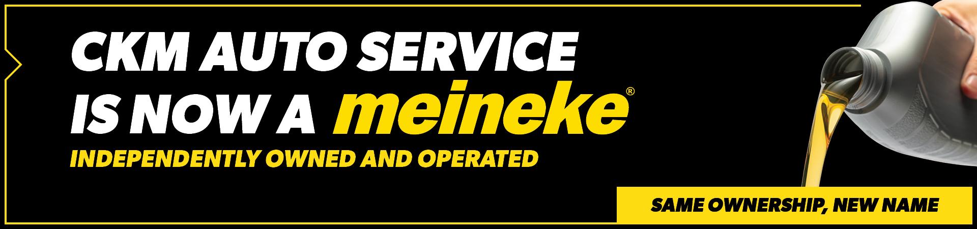 CKM Auto Service is now a Meineke